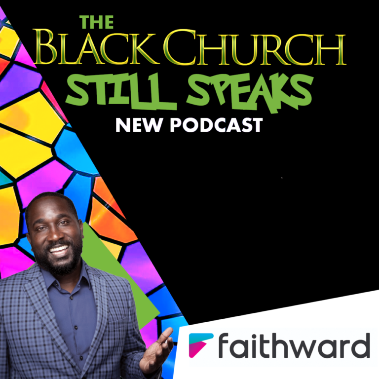 The Black Church Still Speaks